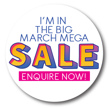 The Big March Mega Sale - Enquire Now!
